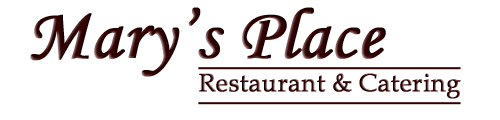 Mary's Place l Restaurant & Catering